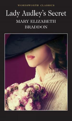 Lady Audley's Secret - Wordsworth Classics (Paperback)