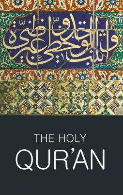 The Holy Qur'an - Wordsworth Classics of World Literature (Paperback)