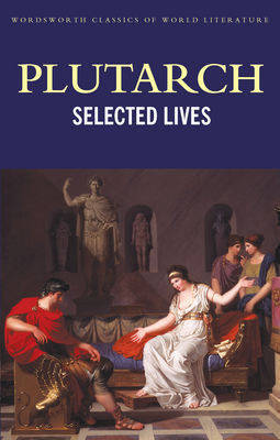 """Selected """"Lives"""" - Wordsworth Classics of World Literature (Paperback)"""