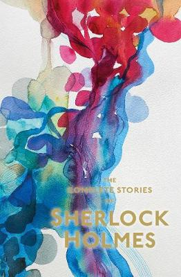 Sherlock Holmes: The Complete Stories - Special Editions (Paperback)