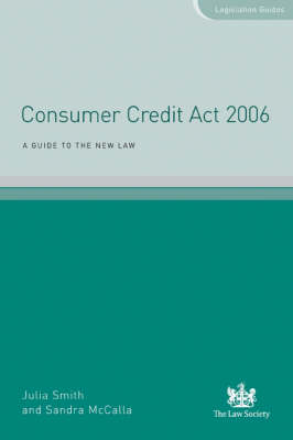 Consumer Credit Act 2006: A Guide to the New Law (Paperback)