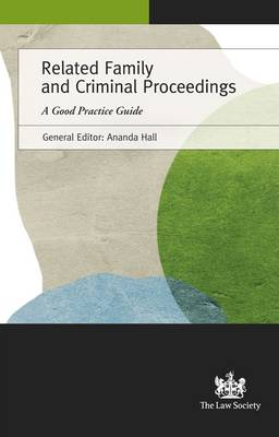 Related Family and Criminal Proceedings: A Good Practice Guide (Paperback)