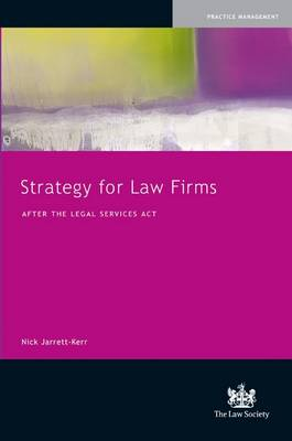 Strategy for Law Firms: After the Legal Services Act 2007 (Paperback)