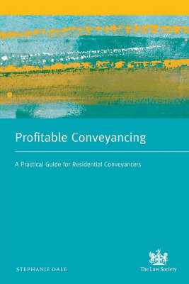 Profitable Conveyancing: A Practical Guide for Residential Conveyancers (Paperback)