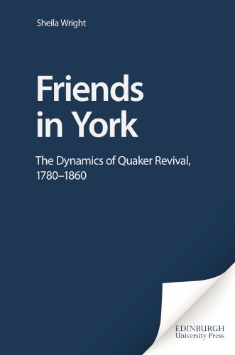 Dynamics of the Quaker Revival: The Dynamics of Quaker Revival, 1780-1860 - Studies in Protestant Nonconformity No. 1 (Hardback)