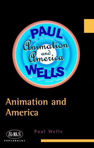 Animation and American Society: Cartoons to Computers - British Association for American Studies (BAAS) Paperbacks (Paperback)