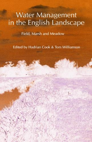 Water Management in the English Landscape: Field, Marsh and Meadow (Paperback)