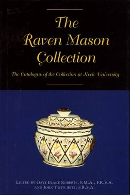 Raven Mason Collection: A Catalogue of the Collection at Keele University (Hardback)