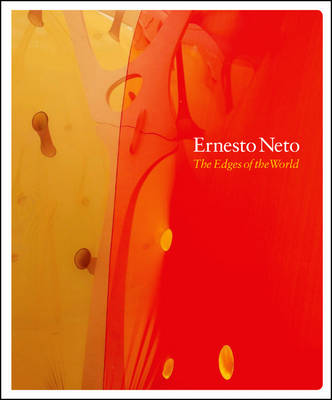 Ernesto Neto: The Edges of the World (Paperback)