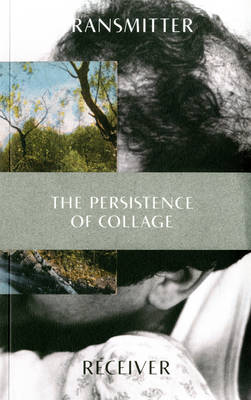 Transmitter Receiver: The Persistence of Collage (Paperback)