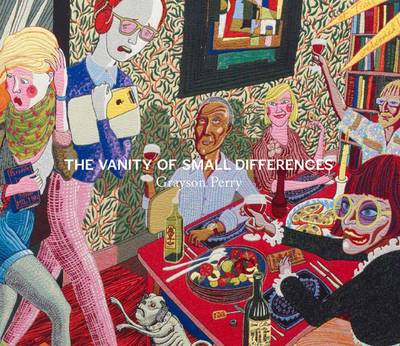 Grayson Perry: The Vanity of Small Differences (Hardback)