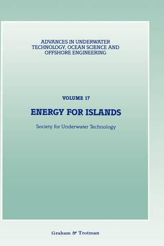 Energy for Islands - Advances in Underwater Technology, Ocean Science and Offshore Engineering 17 (Hardback)