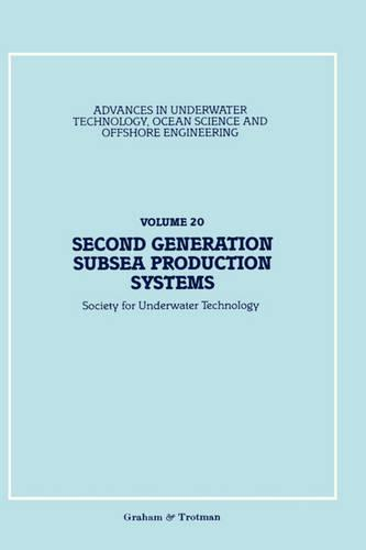 Second Generation Subsea Production Systems - Advances in Underwater Technology, Ocean Science and Offshore Engineering 20 (Hardback)