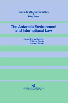 The Antarctic Environment and International Law (Hardback)