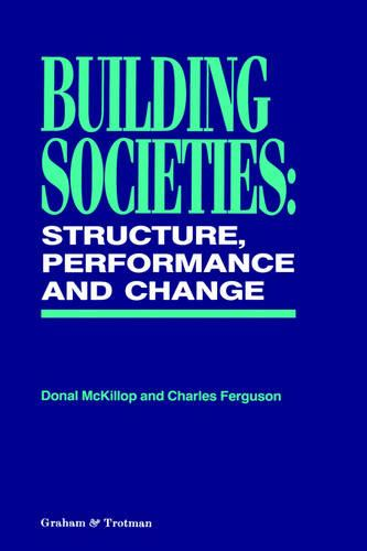 Building Societies: Structure, Performance and Change (Hardback)