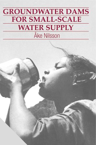Groundwater Dams for Small-Scale Water Supply (Paperback)
