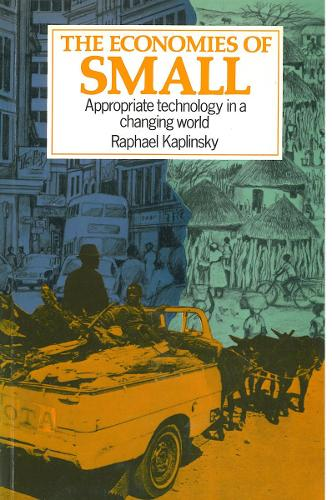 Economies of Small: Appropriate technology in a changing world (Hardback)