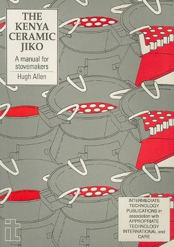 Kenya Ceramic Jiko: A manual for stovemakers (Paperback)