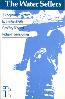 Water Sellers: A co-operative venture by the rural poor (Paperback)