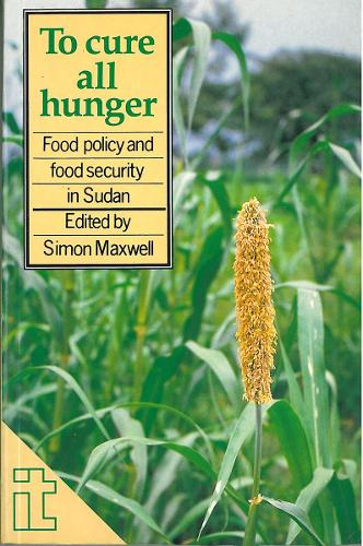 To Cure All Hunger: Food policy and food security in Sudan (Paperback)