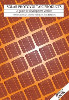 Solar Photovoltaic Products: A guide for development workers (Paperback)
