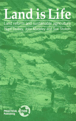 Land is Life: Land reform and sustainable agriculture (Paperback)