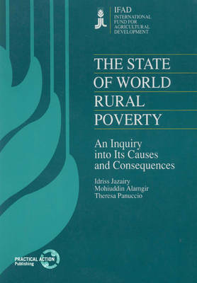The State of World Rural Poverty: An enquiry into the causes and consequences (Hardback)