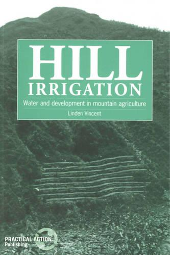 Hill Irrigation: Water and development in mountain agriculture (Paperback)