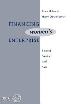 Financing Women's Enterprise: Beyond barriers and bias (Paperback)