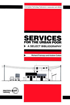 Services for the Urban Poor: A select bibliography (Paperback)