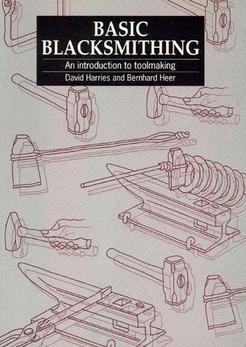 Basic Blacksmithing: An introduction to toolmaking (Paperback)