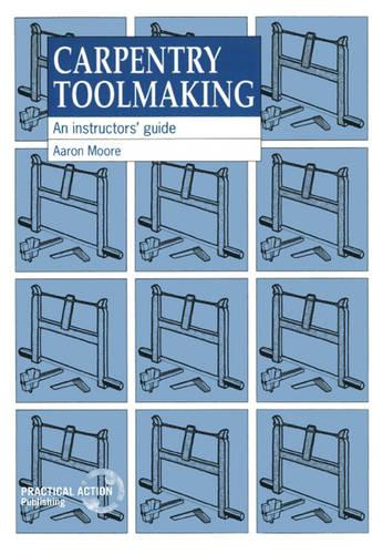 Carpentry Toolmaking: An instructors guide (Paperback)