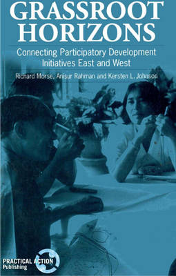 Grassroot Horizons: Connecting participatory development initiatives East and West (Paperback)