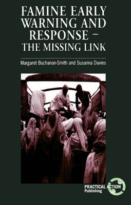 Famine Early Warning and Response: The missing link (Paperback)