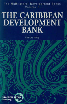 Caribbean Development Bank - Multilateral Development Banks 3 (Paperback)
