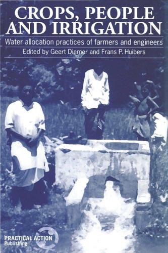 Crops, People and Irrigation: Water allocation practices of farmers and engineers (Paperback)