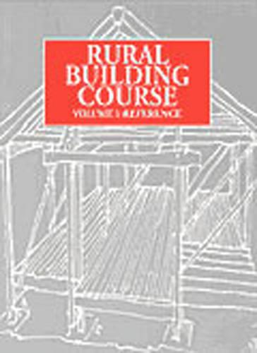 Rural Building Course - Volume 1: Reference (Paperback)