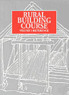 Rural Building Course: Rural Building Course Volume 2 Basic Knowledge v. 2 - Rural Building Course 2 (Paperback)