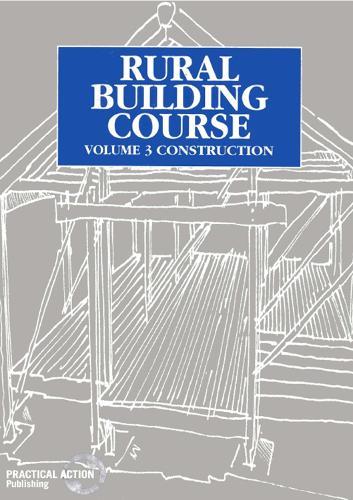 Rural Building Course - Volume 3: Construction (Paperback)
