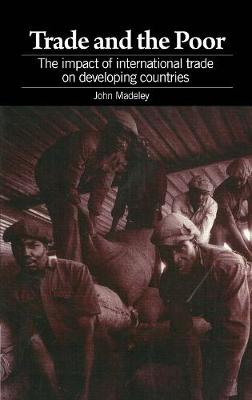 Trade and the Poor: The impact of international trade on developing countries (Paperback)