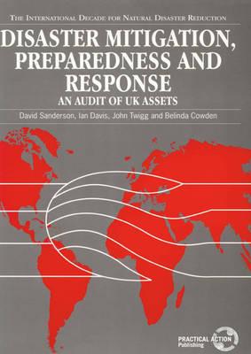 Disaster Mitigation, Preparedness and Response: An audit of UK assets (Paperback)