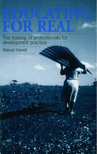 Educating for Real: The training of professionals for development practice (Paperback)