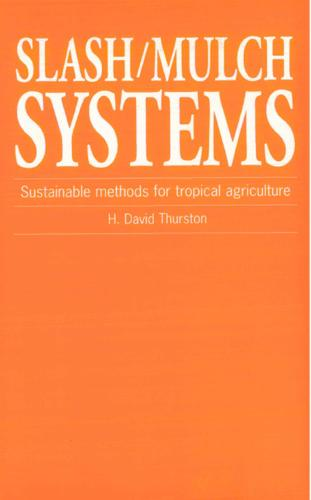 Slash/Mulch Systems: Sustainable methods for tropical agriculture (Paperback)