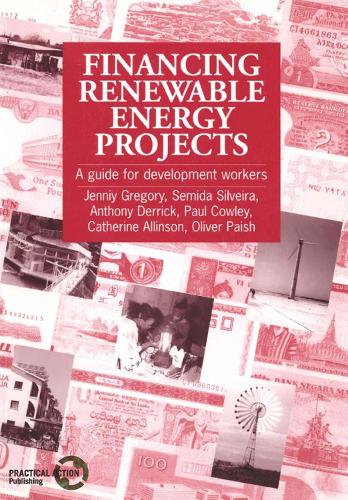 Financing Renewable Energy Projects: A guide for development workers (Paperback)