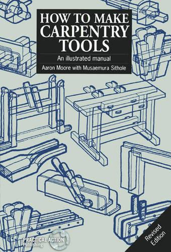 How to Make Carpentry Tools: An illustrated manual (Paperback)