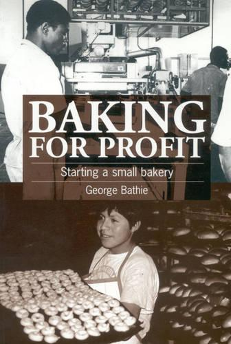 Baking for Profit: Starting a small bakery (Paperback)