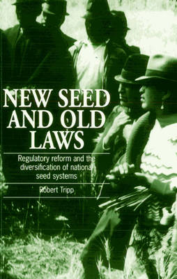 New Seed and Old Laws: Regulatory reform and the diversification of national seed systems (Paperback)