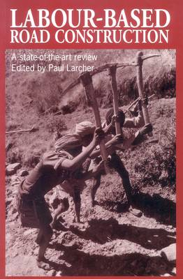 Labour-based Road Construction: A state of the art review (Paperback)
