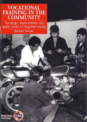 Vocational Training in the Community: The design, implementation and quality control of integrated training (Paperback)