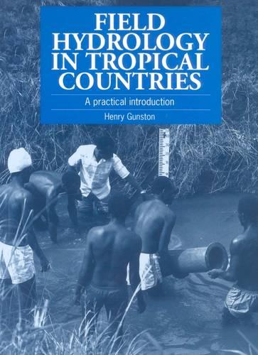 Field Hydrology in Tropical Countries: A practical introduction (Paperback)